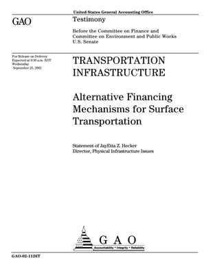 Primary view of object titled 'Transportation Infrastructure: Alternative Financing Mechanisms for Surface Transportation'.
