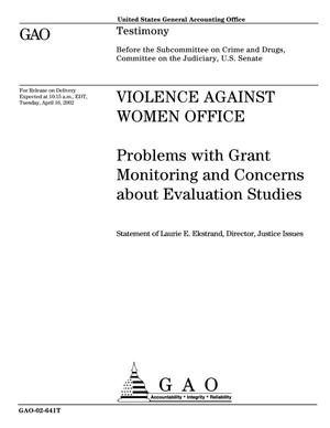 Primary view of object titled 'Violence Against Women Office: Problems with Grant Monitoring and Concerns about Evaluation Studies'.