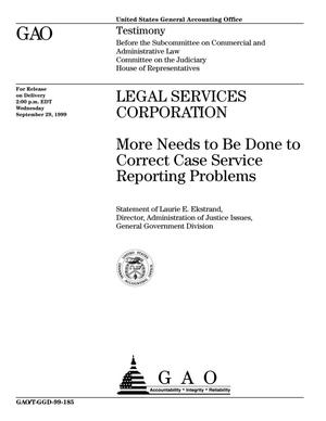 Primary view of object titled 'Legal Services Corporation: More Needs to be Done to Correct Case Service Reporting Problems'.
