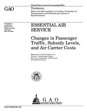 Primary view of object titled 'Essential Air Service: Changes in Passenger Traffic, Subsidy Levels, and Air Carrier Costs'.