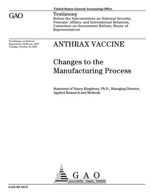Primary view of object titled 'Anthrax Vaccine: Changes to the Manufacturing Process'.