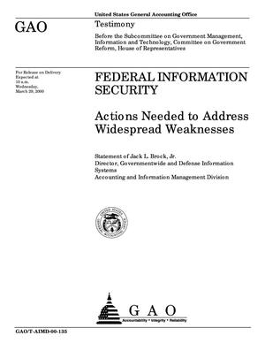 Primary view of object titled 'Federal Information Security: Actions Needed to Address Widespread Weaknesses'.