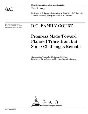Primary view of object titled 'D.C. Family Court: Progress Made Toward Planned Transition, but Some Challenges Remain'.