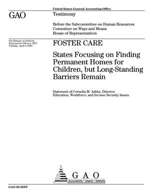 Primary view of object titled 'Foster Care: States Focusing on Finding Permanent Homes for Children, but Long-Standing Barriers Remain'.