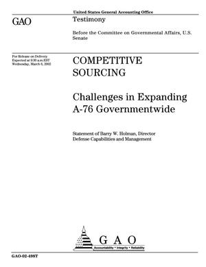 Primary view of object titled 'Competitive Sourcing: Challenges in Expanding A-76 Governmentwide'.