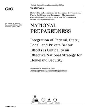 Primary view of object titled 'National Preparedness: Integration of Federal, State, Local, and Private Sector Efforts is Critical to an Effective National Strategy for Homeland Security'.