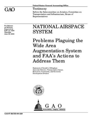 Primary view of object titled 'National Airspace System: Problems Plaguing the Wide Area Augmentation System and FAA's Actions to Address Them'.