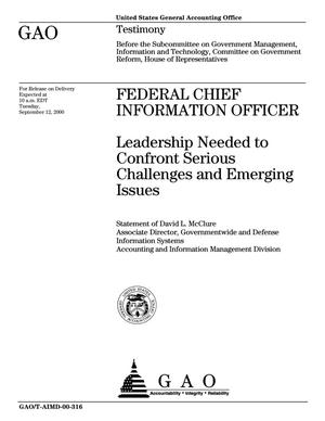 Primary view of object titled 'Federal Chief Information Officer: Leadership Needed to Confront Serious Challenges and Emerging Issues'.