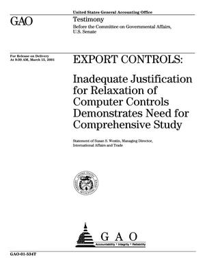 Primary view of object titled 'Export Controls: Inadequate Justification for Relaxation of Computer Controls Demonstrates Need for Comprehensive Study'.