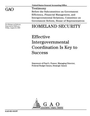 Primary view of object titled 'Homeland Security: Effective Intergovernmental Coordination is Key to Success'.
