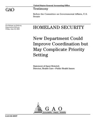 Primary view of object titled 'Homeland Security: New Department Could Improve Coordination but May Complicate Priority Setting'.