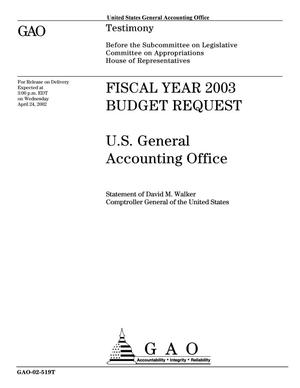 Primary view of object titled 'Fiscal Year 2003 Budget Request: U.S. General Accounting Office'.