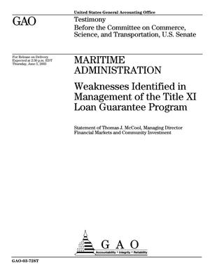 Primary view of object titled 'Maritime Administration: Weaknesses Identified in Management of the Title XI Loan Guarantee Program'.
