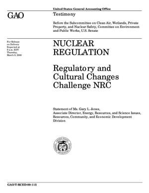 Primary view of object titled 'Nuclear Regulation: Regulatory and Cultural Changes Challenge NRC'.