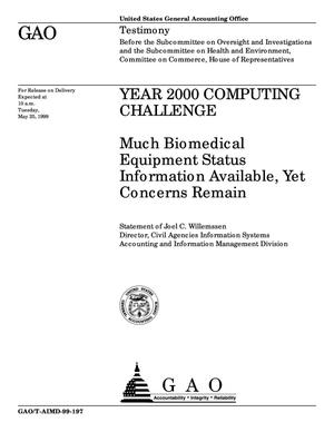 Primary view of object titled 'Year 2000 Computing Challenge: Much Biomedical Equipment Status Information Available, Yet Concerns Remain'.