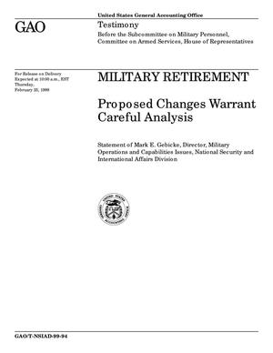 Primary view of object titled 'Military Retirement: Proposed Changes Warrant Careful Analysis'.