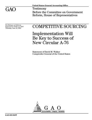 Primary view of object titled 'Competitive Sourcing: Implementation Will Be Key to Success of New Circular A-76'.