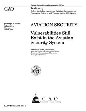 Primary view of object titled 'Aviation Security: Vulnerabilities Still Exist in the Aviation Security System'.
