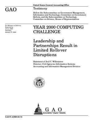 Primary view of object titled 'Year 2000 Computing Challenge: Leadership and Partnerships Result in Limited Rollover Disruptions'.