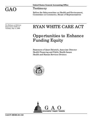 Primary view of object titled 'Ryan White Care Act: Opportunities to Enhance Funding Equity'.
