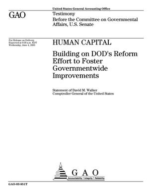 Primary view of object titled 'Human Capital: Building on DOD's Reform Effort to Foster Governmentwide Improvements'.