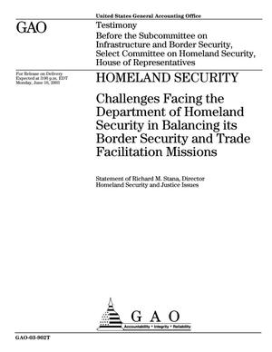 Primary view of object titled 'Homeland Security: Challenges Facing the Department of Homeland Security in Balancing its Border Security and Trade Facilitation Missions'.