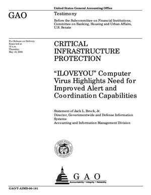 Primary view of object titled 'Critical Infrastructure Protection: 'ILOVEYOU' Computer Virus Highlights Need for Improved Alert and Coordination Capabilities'.