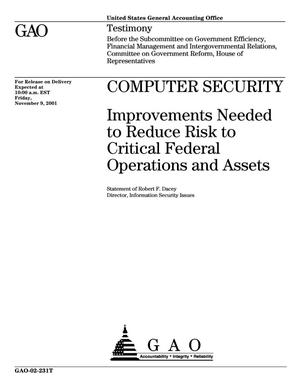 Primary view of object titled 'Computer Security: Improvements Needed to Reduce Risk to Critical Federal Operations and Assets'.