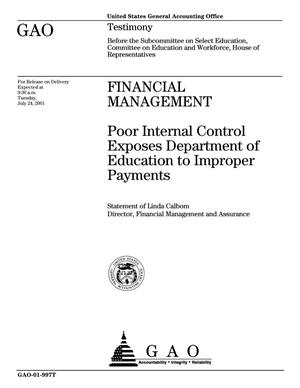Primary view of object titled 'Financial Management: Poor Internal Control Exposes Department of Education to Improper Payments'.