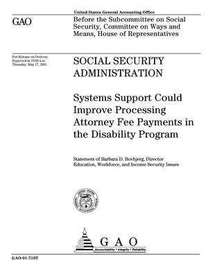 Primary view of object titled 'Social Security Administration: Systems Support Could Improve Processing Attorney Fee Payments in the Disability Program'.