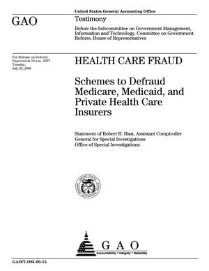 Primary view of object titled 'Health Care Fraud: Schemes to Defraud Medicare, Medicaid, and Private Health Care Insurers'.