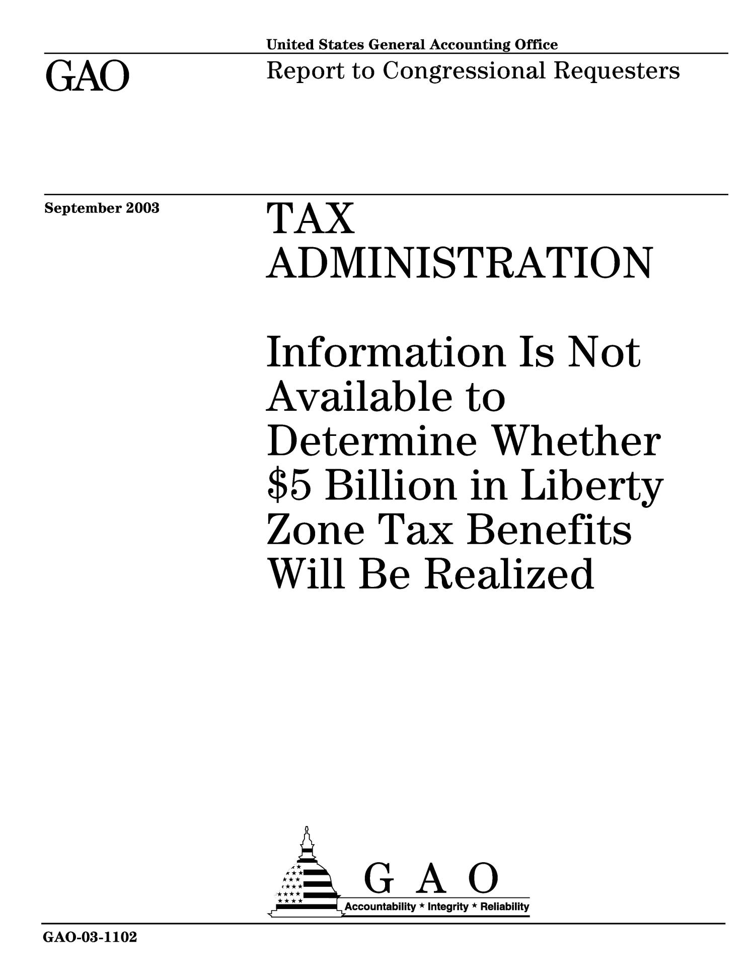Tax Administration: Information Is Not Available to Determine Whether $5 Billion in Liberty Zone Tax Benefits Will Be Realized                                                                                                      [Sequence #]: 1 of 19