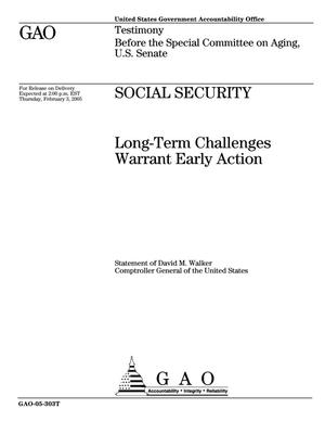 Primary view of object titled 'Social Security: Long-Term Challenges Warrant Early Action'.