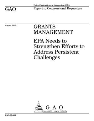 Primary view of object titled 'Grants Management: EPA Needs to Strengthen Efforts to Address Persistent Challenges'.