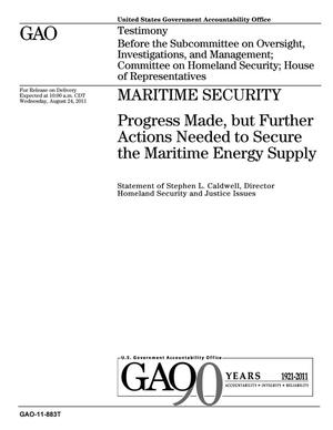 Primary view of object titled 'Maritime Security: Progress Made, but Further Actions Needed to Secure the Maritime Energy Supply'.