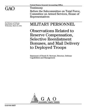 Primary view of object titled 'Military Personnel: Observations Related to Reserve Compensation, Selective Reenlistment Bonuses, and Mail Delivery to Deployed Troops'.