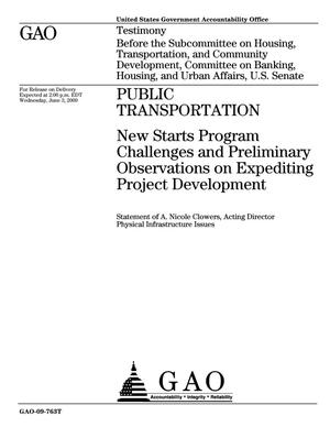Primary view of object titled 'Public Transportation: New Starts Program Challenges and Preliminary Observations on Expediting Project Development'.