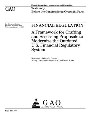 Primary view of object titled 'Financial Regulation: A Framework for Crafting and Assessing Proposals to Modernize the Outdated U.S. Financial Regulatory System'.