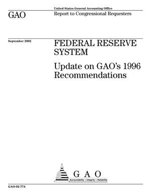 Primary view of object titled 'Federal Reserve System: Update on GAO's 1996 Recommendations'.