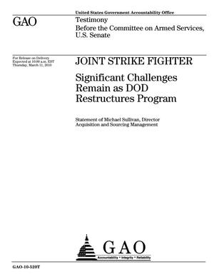 Primary view of object titled 'Joint Strike Fighter: Significant Challenges Remain as DOD Restructures Program'.