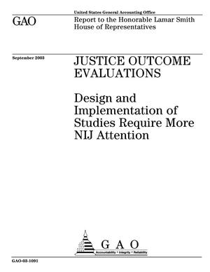 Primary view of object titled 'Justice Outcome Evaluations: Design and Implementation of Studies Require More NIJ Attention'.