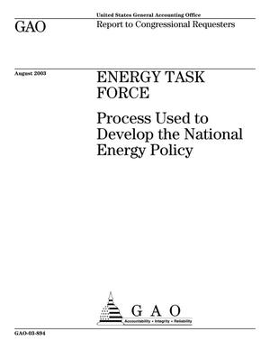 Primary view of object titled 'Energy Task Force: Process Used to Develop the National Energy Policy'.