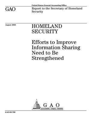 Primary view of object titled 'Homeland Security: Efforts to Improve Information Sharing Need to Be Strengthened'.