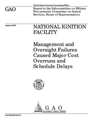 Primary view of object titled 'National Ignition Facility: Management and Oversight Failures Caused Major Cost Overruns and Schedule Delays'.