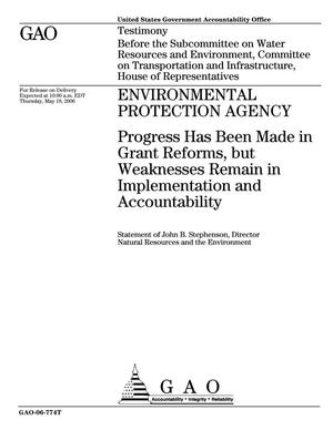 Primary view of object titled 'Environmental Protection Agency: Progress Has Been Made in Grant Reforms, but Weaknesses Remain in Implementation and Accountability'.