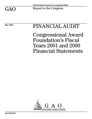 Primary view of object titled 'Financial Audit: Congressional Award Foundation's Fiscal Years 2001 and 2000 Financial Statements'.