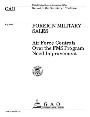 Primary view of object titled 'Foreign Military Sales: Air Force Controls Over the FMS Program Need Improvement'.