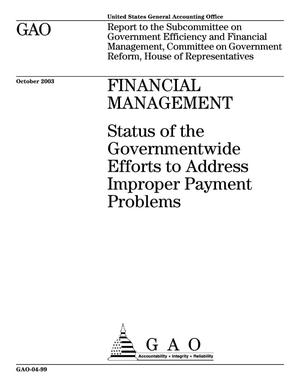 Primary view of object titled 'Financial Management: Status of the Government Efforts to Address Improper Payment Problems'.