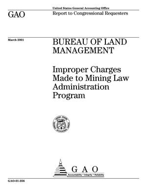 Primary view of object titled 'Bureau of Land Management: Improper Charges Made to Mining Law Administration Program'.