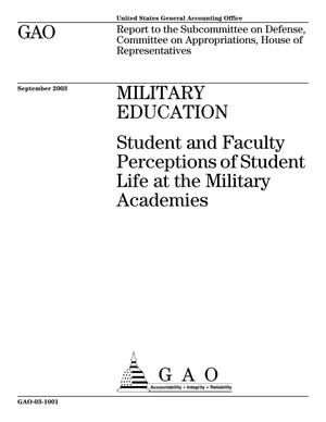 Primary view of object titled 'Military Education: Student and Faculty Perceptions of Student Life at the Military Academies'.